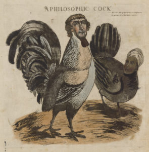 """A Philosophic Cock,"" ca. 1804, James Akin, courtesy American Antiquarian Society"