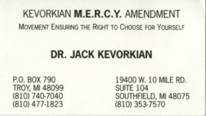 "Jack Kevorkian's business card, with a printed message ""Kevorkian M.E.R.C.Y. Amendment. Moment Ensuring the Right to Choose for Yourself."" Contact information is indicated on the card. Courtesy the University of Michigan Bentley Historical Library."